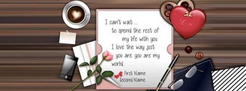 I cant wait to spend rest of life with you FB Cover With Name