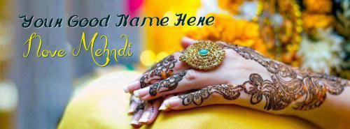 Mehndi Photography Fb : I love mehndi fb cover with name