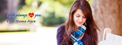 I will always love you FB Cover With Name