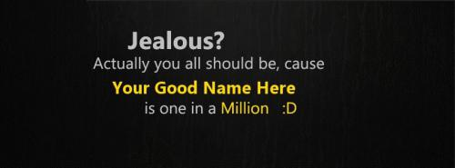 Jealous Actually you all should be FB Cover With Name