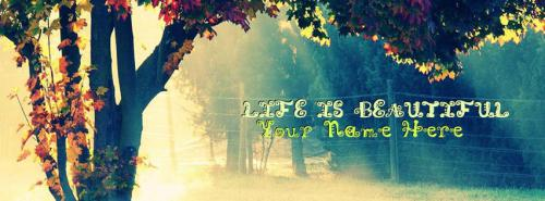 Life is Beautiful FB Cover With Name