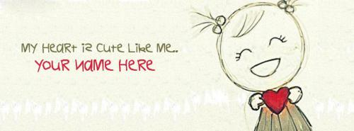 My Heart is Cute like Me FB Cover With Name