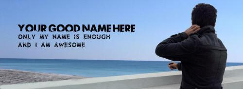 Name Facebook Covers For Boys - Only my name is enough