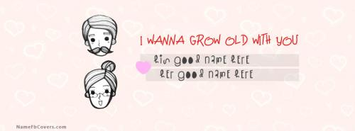 Wanna grow old with you Facebook Cover