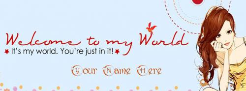 Welcome to my World Facebook Cover
