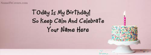 Keep Calm Its My Birthday Cover Photo For Facebook With Name FB Cover With Name