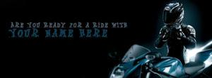 Are you ready for a Ride ? Name Facebook Cover