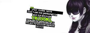 Dont get my personality and attitude twisted Name Facebook Cover