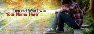 I am not who I was Name Facebook Cover