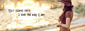 I love the way I am Name Facebook Cover