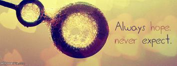 Always Hope Never Expect FB Cover