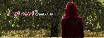 I just need someone fb cover for girls