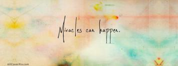 Miracles Can Happen Facebook Cover
