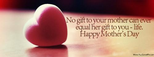 Happy Mother Day Quotes -  Facebook Covers