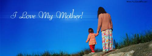 I Love My Mother -  Facebook Covers
