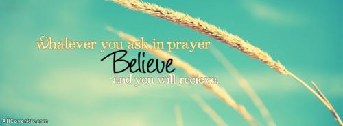Believe Facebook Cover Photos -  Facebook Covers