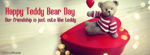 Cute Happy Teddy Bear Day Facebook Covers -  Facebook Covers