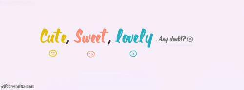 Cute Sweet Lovely Facebook Cover -  Facebook Covers