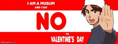 I am Muslim I hate valentines day facebook cover -  Facebook Covers