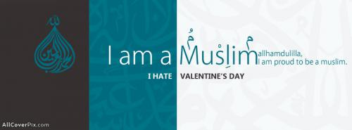 I hate valentines day I am Muslim facebook cover -  Facebook Covers