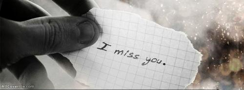 I Miss You Cover Photos For Boys Timeline -  Facebook Covers