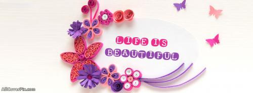 Life Is Beautiful Cover Photos Facebook -  Facebook Covers