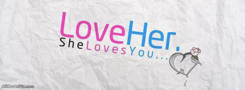 Love Her She Loves You Fb Cover Photos -  Facebook Covers