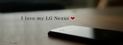 Love My LG Nexus  Mobiles Facebook Covers -  Facebook Covers
