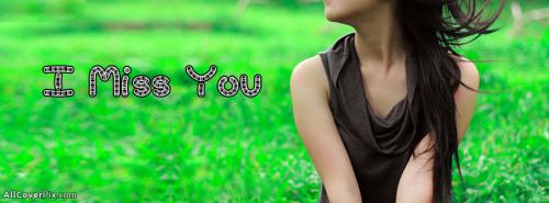 Miss You Facebook Cover Photos For Girls -  Facebook Covers