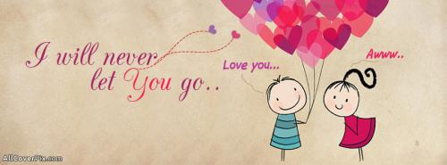 Never Let You Go Cute Facebook Cover -  Facebook Covers