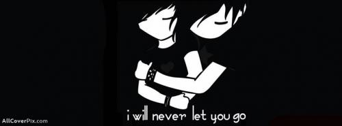 Never Let You Go Facebook Covers Photos -  Facebook Covers
