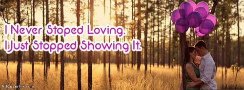 Never Stopped Loving Cover Photos Fb -  Facebook Covers
