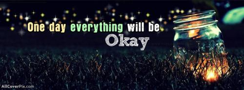 Okay Life Quote Facebook Cover Photo -  Facebook Covers