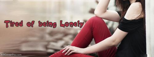 Tired Of Being Lonely Facebook Girl Cover Photos -  Facebook Covers