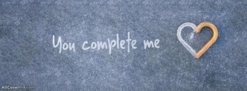 You Complete Me Cover Photos Facebook -  Facebook Covers